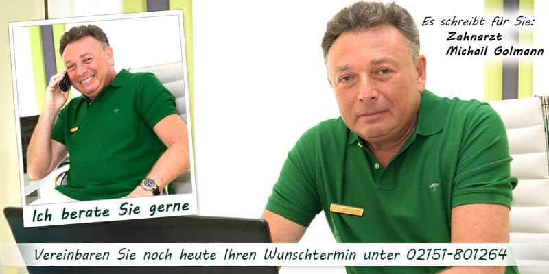 Zahnersatz Krefeld - Zahnarzt Michail Golmann in Krefeld - Ich berate Sie gerne!